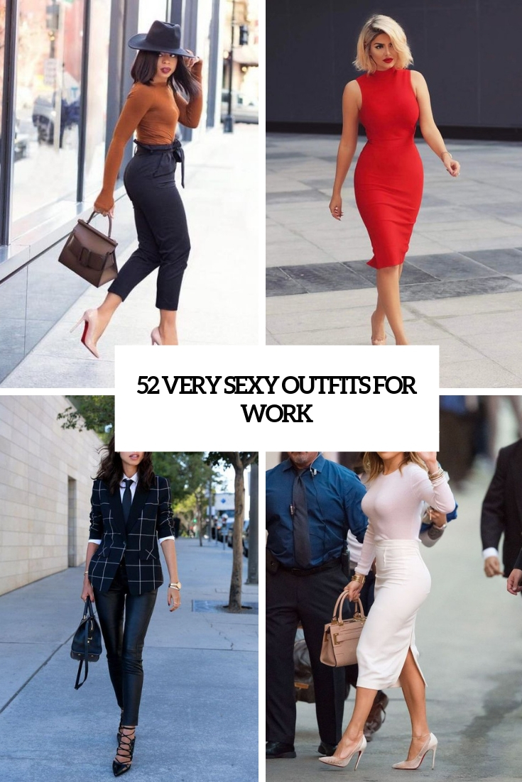52 Very Sexy Outfits For Work