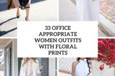 33 office appropriate women outfits with floral prints cover