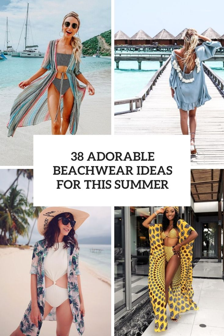 38 Adorable Beachwear Ideas For This Summer