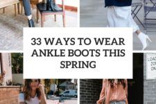33 ways to wear ankle boots this spring cover