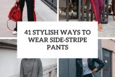 41 stylish ways to wear side-stripe pants cover