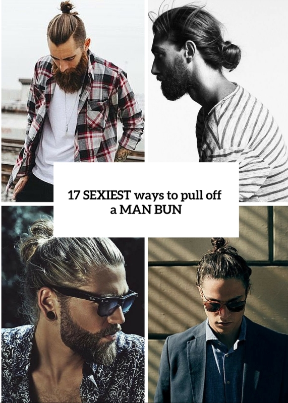 17 Sexiest Ways To Pull Off A Man Bun