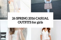 26-spring-2016-casual-outfits-for-girls-cover