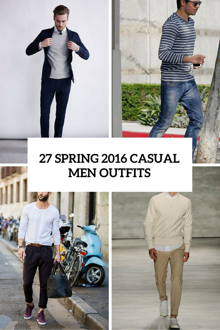 27 Trendy Spring 2016 Casual Outfits For Men