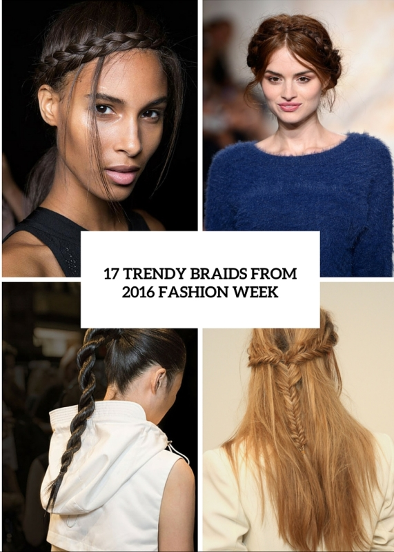 17 trendy braids from 2016 fashion week to recreate