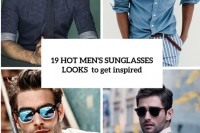 19-fashionable-mens-sunglasses-looks-to-get-inspired