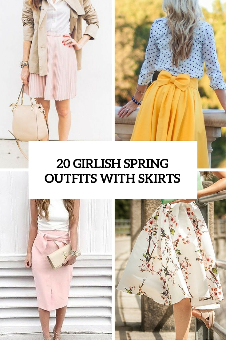 20 girlish spring outfits with skirts cover