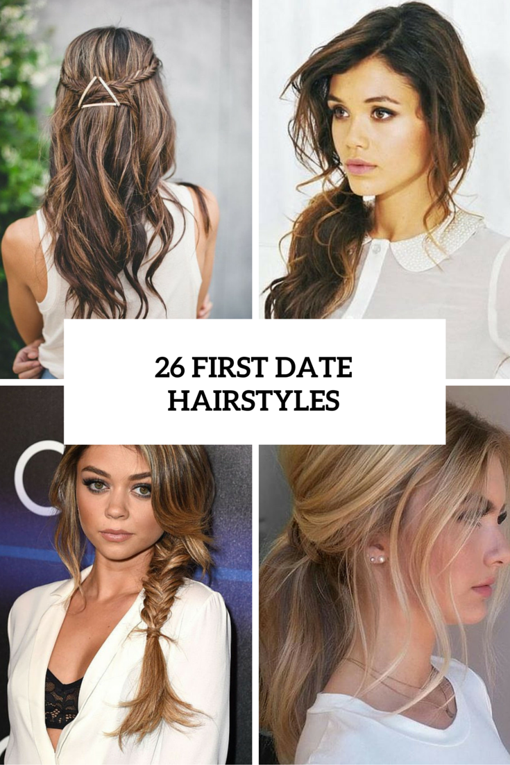26 Cute And Easy First Date Hairstyle Ideas