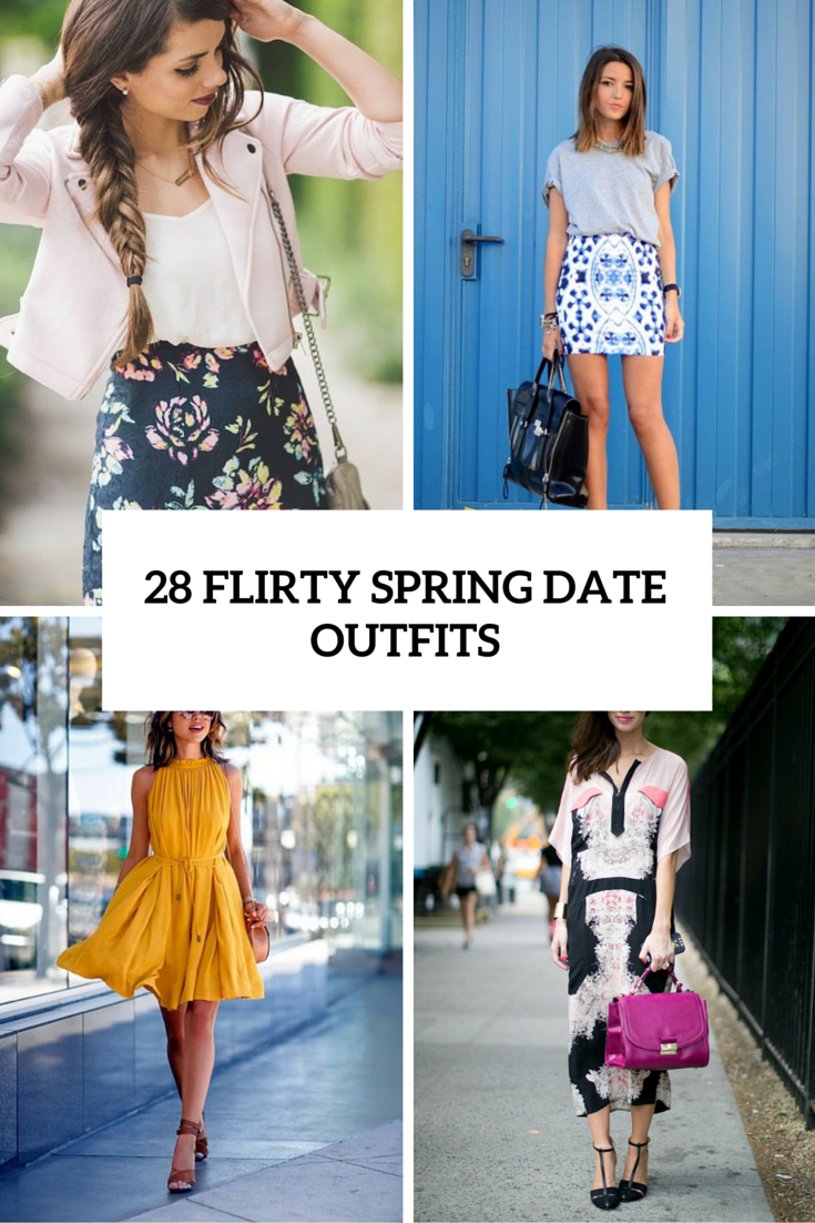 28 Flirty Spring Date Outfits To Make Him Speechless - Styleoholic