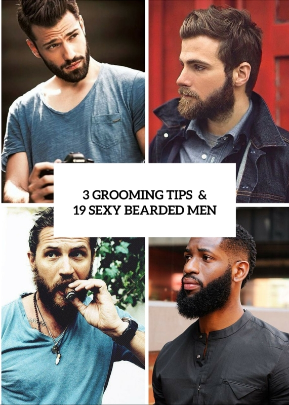 3 best grooming tips and 19 sexy looks to get inspired