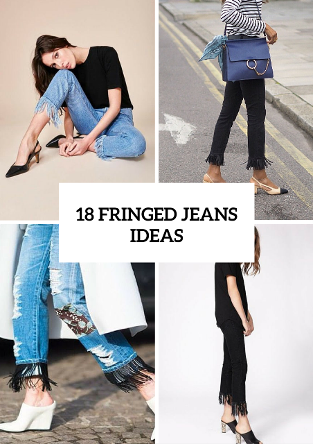 Picture Of Fashionable Fringed Jeans Ideas For This Season 19