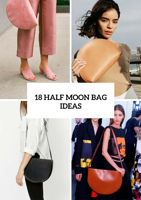 18 Super Trendy Half Moon Bag Ideas To Try