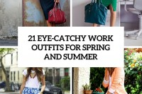 21-eye-catchy-work-outfits-for-spring-and-summer-cover