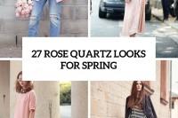 27-rose-quartz-looks-for-spring-cover