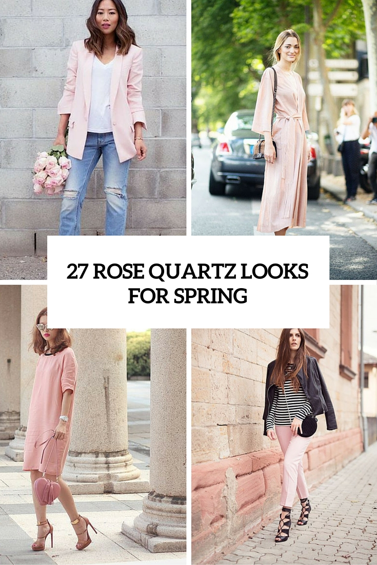27 Chic And Girlish Rose Quartz Outfits For Spring