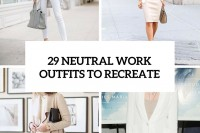 29-neutral-work-outfits-to-recreate-cover