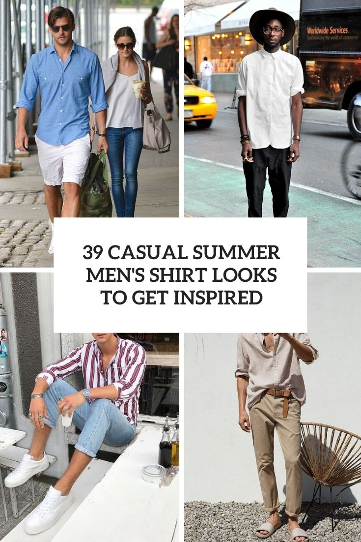casual summer men's shirt looks to get inspired cover