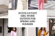39 eye-catchy girl work otufits for spring and summer cover