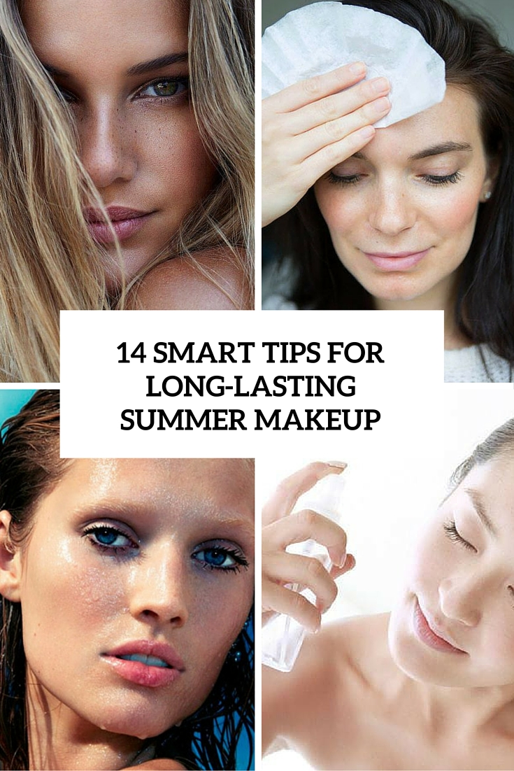 14 Smart Tips For Long-Lasting Summer Makeup