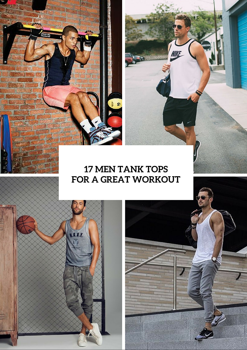 17 men tank tops great workout