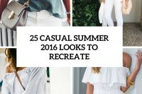 25-casual-summer-2016-looks-to-recreate-cover