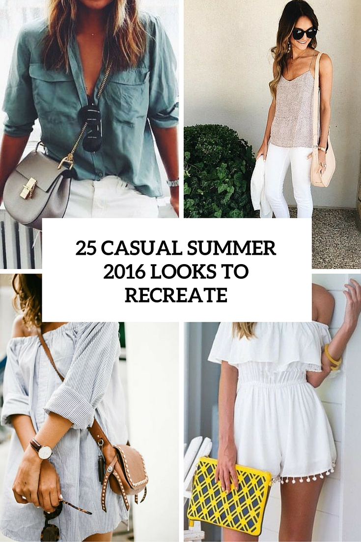 25 Trendy Casual Summer Outfits To Recreate