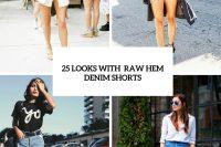 25-trendy-raw-hem-denim-short-looks-to-recreate-this-summer