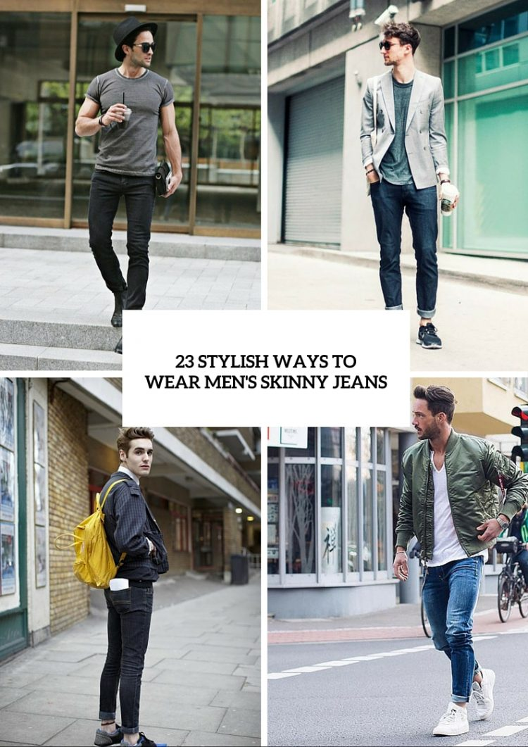 How To Wear Men's Skinny Jeans: 3 Useful Tips And 23 Looks To Recreate