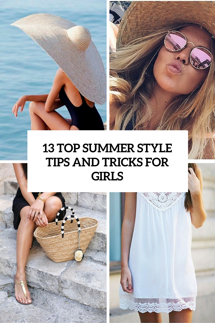 13 Top Summer Style Tips And Tricks For Girls