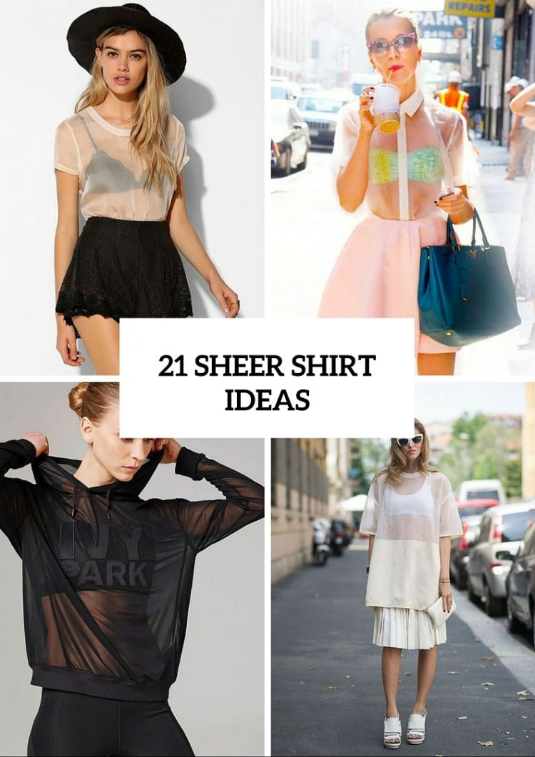 21 Sexy Sheer Shirt Ideas For Ladies