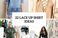 22 Awesome Lace Up Shirt Ideas For Summer