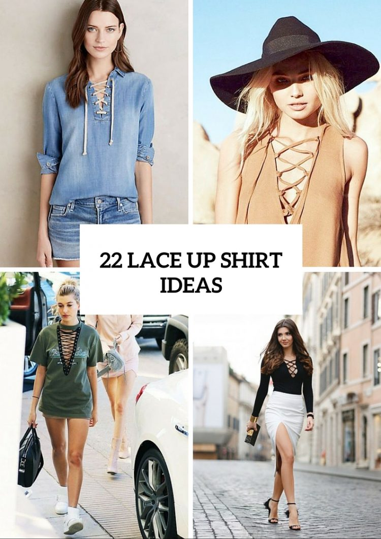 22 Awesome Lace Up Shirt Outfits For Summer