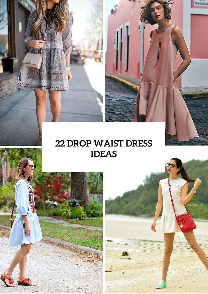 22 Feminine Drop Waist Dresses For Summer