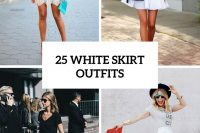 25 Gentle White Skirt Outfits For Summer