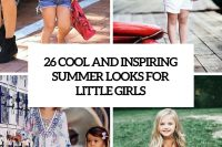26-cool-and-inspiring-summer-looks-for-little-girls-cover