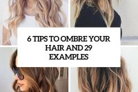 6-tips-to-ombre-your-hair-and-29-examples-cover