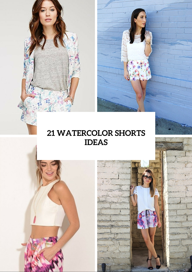 21 Cool Watercolor Shorts Ideas For This Season