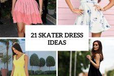 21 Feminine Skater Dress Ideas For Summer