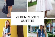 22 Awesome Outfits With Denim Vests To Try This Summer