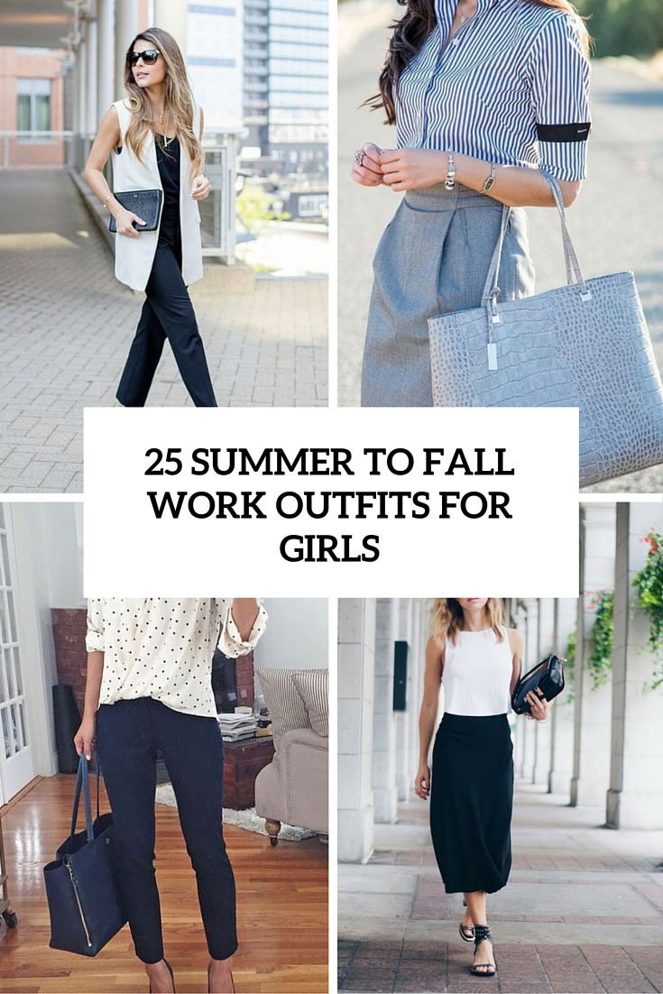 25 Summer To Fall Work Outfits For Girls - 25 Summer To Fall Work Outfits For Girls - Styleoholic