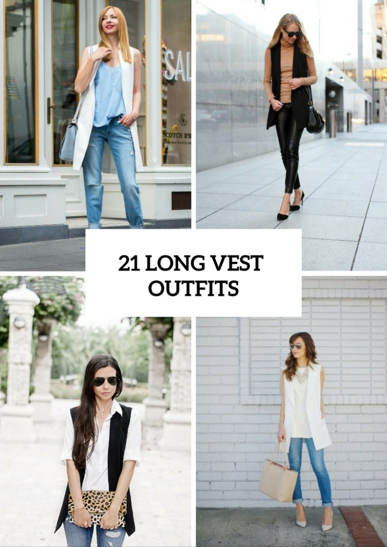 21 Awesome Outfits With Long Vests