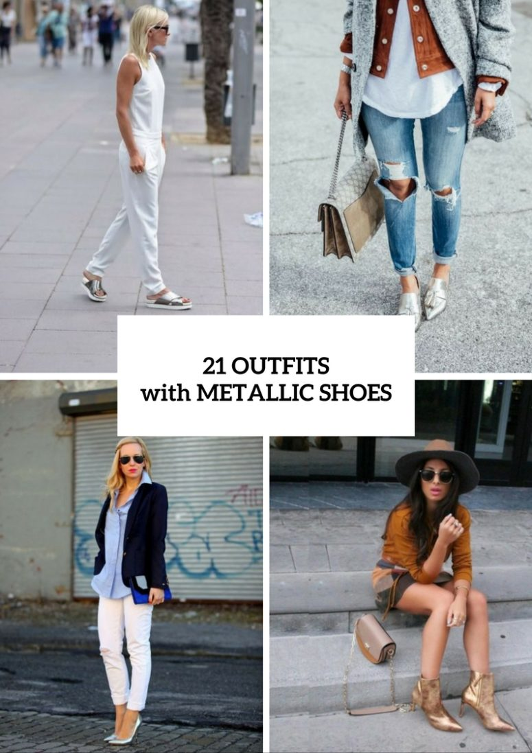 21 Eye-Catching Outfits With Metallic Shoes