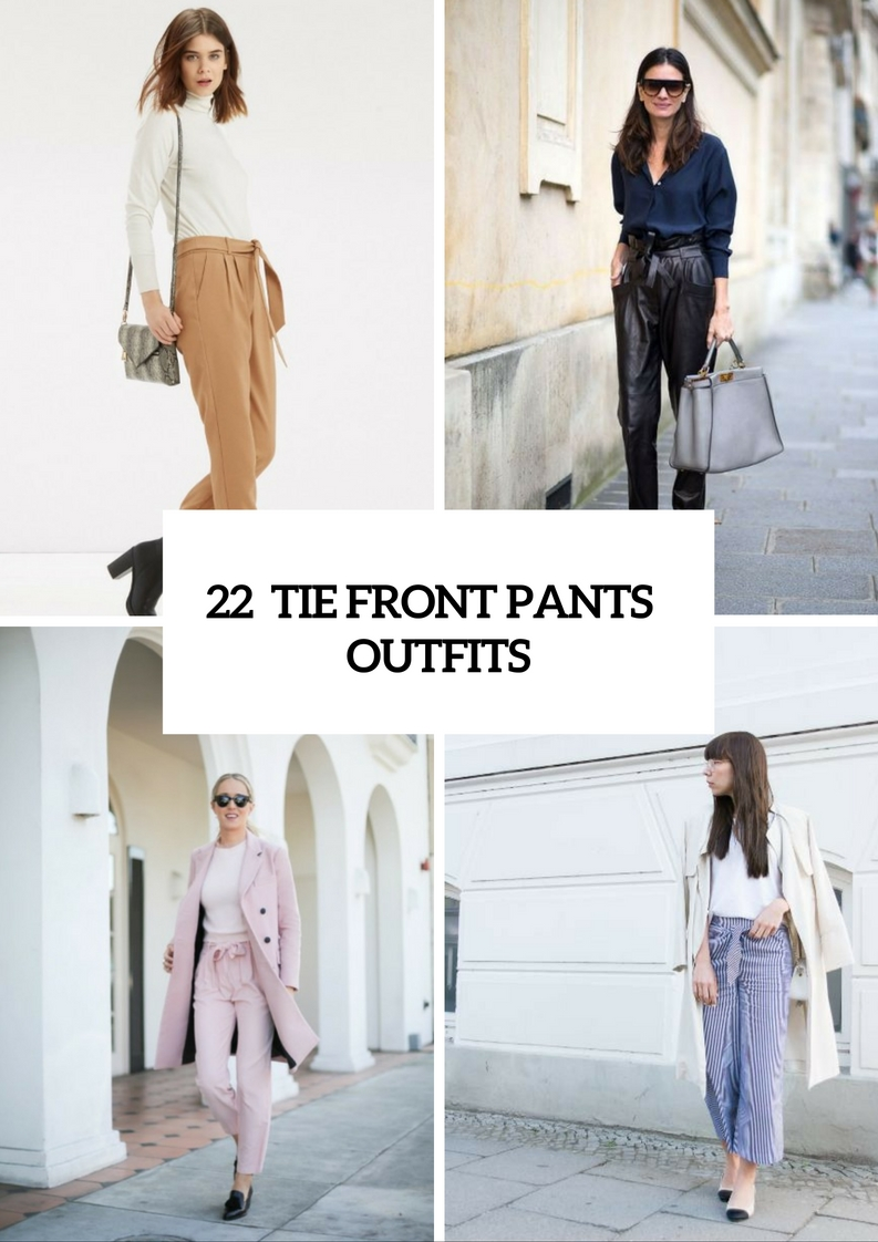 Awesome Tie Front Pants Outfits To Repeat