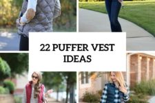 22 Comfy Puffer Vest Outfits For This Fall