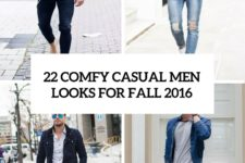22 comfy casual men looks for fall 2016 cover