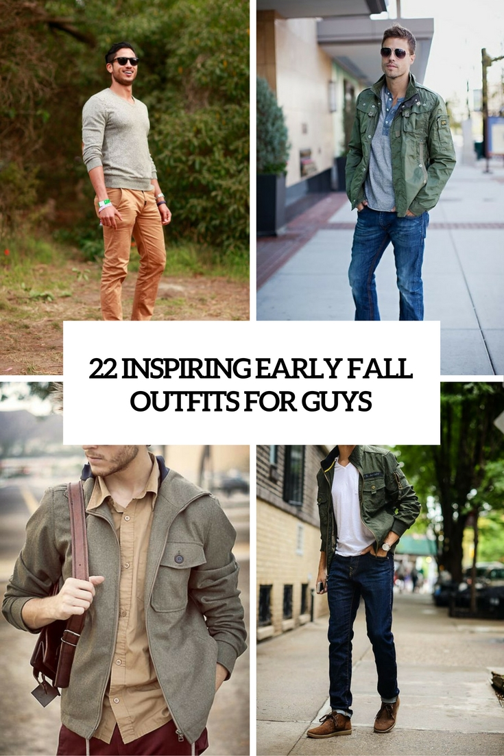 22 Inspiring Early Fall Outfits For Guys