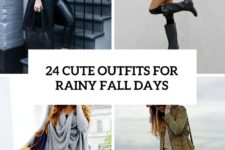 24 cute outfits for rainy fall days cover