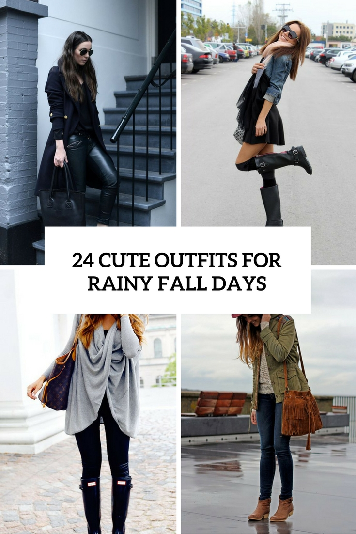 24 Cute Outfits For Fall Rainy Days