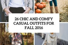26 chic and comfy casual outfits for fall 2016 cover