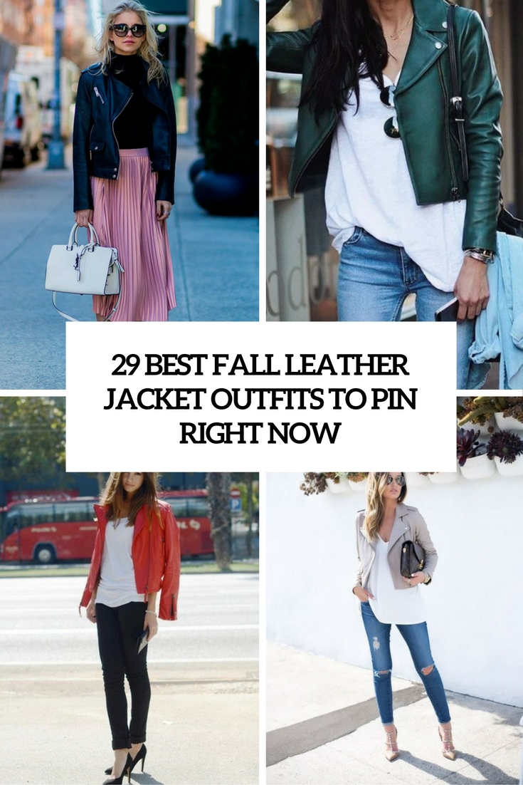 29 Best Fall Leather Jacket Outfits To Pin Right Now